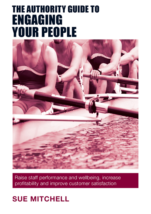 The Authority Guide to Engaging Your People by Dr Sue Mitchell